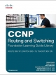 CCNP Routing and Switching Foundation Learning Guide Library: (ROUTE 300-101, SWITCH 300-115, TSHOOT 300-135) - 9781587144394